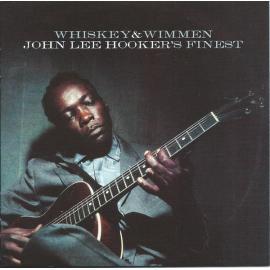 Whiskey & Wimmen: John Lee Hooker's Finest - John Lee Hooker