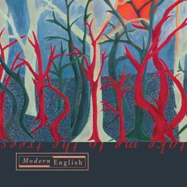 Take Me To The Trees - Modern English