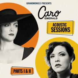 Acoustic Sessions Parts I & II - Caro Emerald