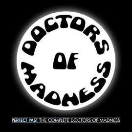 Perfect Past: The Complete Doctors Of Madness - Doctors Of Madness