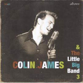 Colin James And The Little Big Band 3 - Colin James And The Little Big Band
