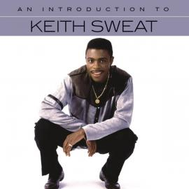 An Introduction To Keith Sweat - Keith Sweat