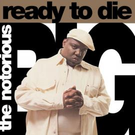 Ready To Die - Notorious B.I.G.
