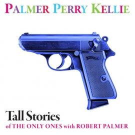 Tall Stories Of The Only Ones With Robert Palmer - Robert Palmer