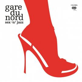 Sex 'N' Jazz - Gare Du Nord
