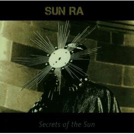 Secrets Of The Sun - The Sun Ra Arkestra