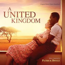 A United Kingdom (Original Motion Picture Soundtrack) - Patrick Doyle