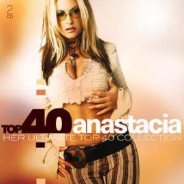 Top 40 Anastacia (Her Ultimate Top 40 Collection) - Anastacia