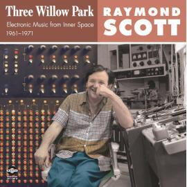 Three Willow Park: Electronic Music From Inner Space, 1961–1971 - Raymond Scott