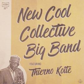 New Cool Collective Big Band Featuring Thierno Koite - New Cool Collective