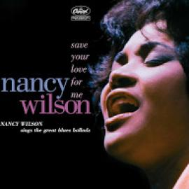 SAVE YOUR LOVE FOR ME - Nancy Wilson