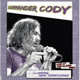Claiming New Territories - Live At The Aladin 1980 - Commander Cody