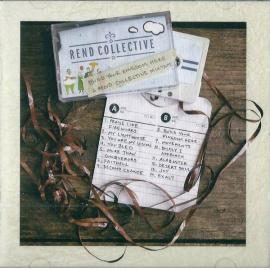 Build Your Kingdom Here: A Rend Collective Mix Tape - Rend Collective