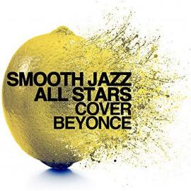 COVER BEYONCE - SMOOTH JAZZ ALL STARS