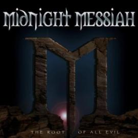 The Root Of All Evil - Midnight Messiah