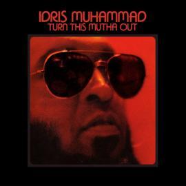 Turn This Mutha Out - Idris Muhammad