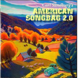 Carl Sandburgs's American Songbag 2.0 - Dean Gitter
