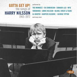 Gotta Get Up! (The Songs Of Harry Nilsson 1965-1972) - Various Production