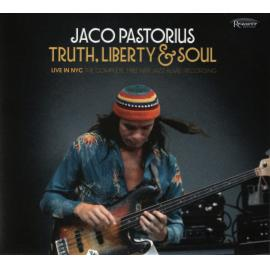 Truth, Liberty & Soul - Live In NYC The Complete 1982 NPR Jazz Alive! Recordings - Jaco Pastorius