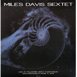Live At Fillmore West Auditorium, San Francisco April 9, 1970 - The Miles Davis Sextet