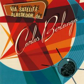 Vía Satélite Alrededor De Carlos Berlanga (Edición Coleccionista) - Carlos García Berlanga