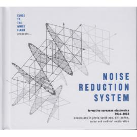 Close To The Noise Floor Presents... Noise Reduction System (Formative European Electronica 1974-1984) - Various Production