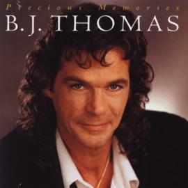 Precious Memories - B.J. Thomas