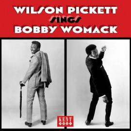 Wilson Pickett Sings Bobby Womack - Wilson Pickett