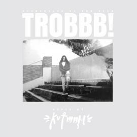 TROBBB! - Kutmah