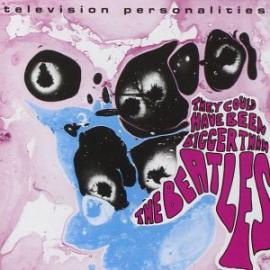 They Could Have Been Bigger Than The Beatles - Television Personalities