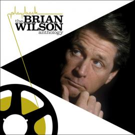Playback  (The Brian Wilson Anthology) - Brian Wilson