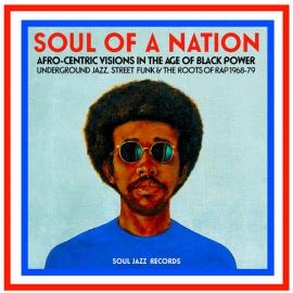 Soul Of A Nation (Afro-Centric Visions In The Age of Black Power: Underground Jazz, Street Funk & The Roots Of Rap 1968-79) - Various Production
