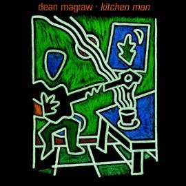 Kitchen Man - Dean Magraw