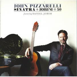Sinatra & Jobim @ 50 - John Pizzarelli