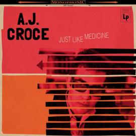 Just Like Medicine - A.J. Croce