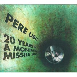 20 Years In A Montana Missile Silo - Pere Ubu
