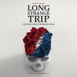 Long Strange Trip (The Untold Story Of The Grateful Dead) (Motion Picture Soundtrack) - The Grateful Dead