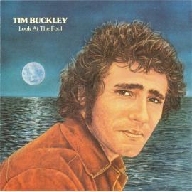 Look At The Fool  - Tim Buckley