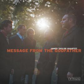 Message From The Godfather - The James Taylor Quartet
