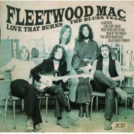 Love That Burns - The Blues Years - Fleetwood Mac