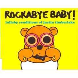 Rockabye Baby! Lullaby Renditions Of Justin Timberlake - Andrew Bissell