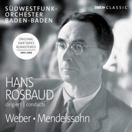 Hans Rosbaud Conducts Weber, Mendelssohn - Südwestfunkorchester Baden-Baden