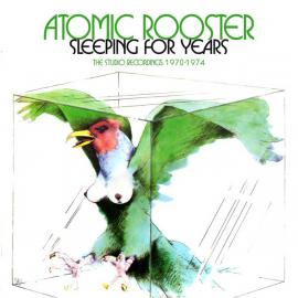 Sleeping For Years (The Studio Recordings 1970-1974) - Atomic Rooster