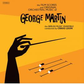 The Film Scores And Original Orchestral Music Of George Martin - Berlin Music Ensemble
