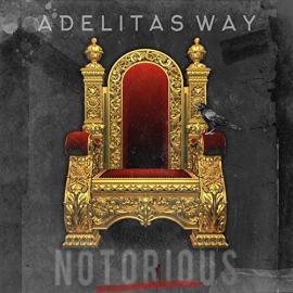 NOTORIOUS - ADELITAS WAY