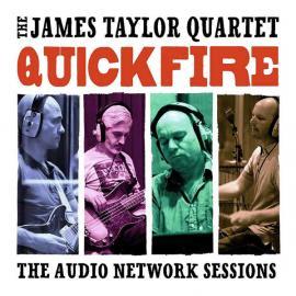 Quick Fire (The Audio Network Sessions) - The James Taylor Quartet