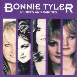 Remixes And Rarities  - Bonnie Tyler