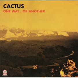 One Way...Or Another - Cactus