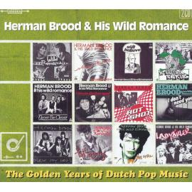 The Golden Years Of Dutch Pop Music - Herman Brood & His Wild Romance