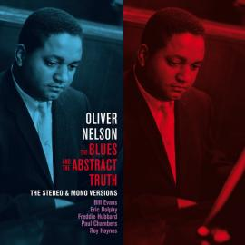 The Blues And The Abstract Truth: The Stereo & Mono Versions - Oliver Nelson